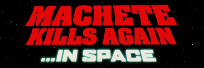 bande-annonce-machete-3-kills-space-again