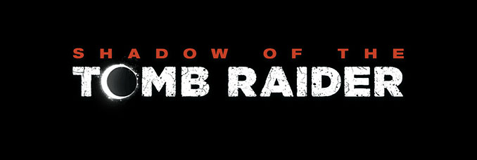Shadow of the Tomb Raider : Date de sortie et teaser du nouveau Tomb Raider